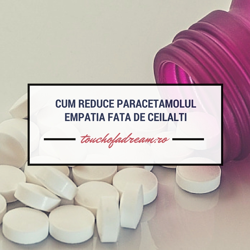 efecte secundare paracetamol empatie