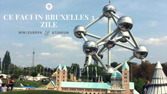Ce faci in Bruxelles 3 zile . Mini Europa si Atomium