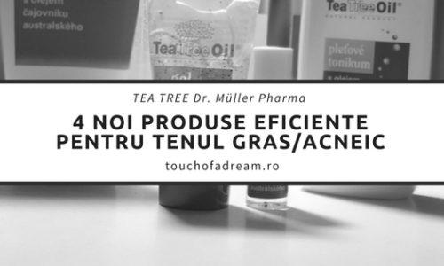4 produse Tea Tree eficiente pentru tenul gras, acneic