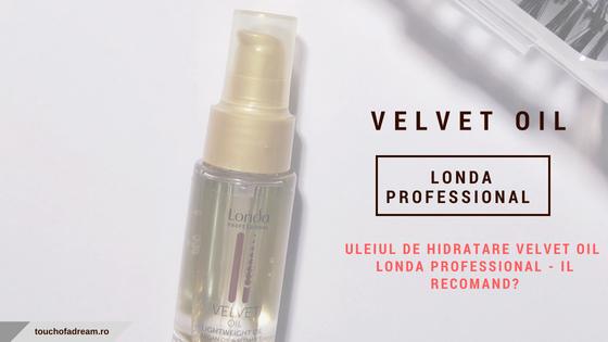 Uleiul de hidratare Velvet Oil de la Londa Professional recomandare